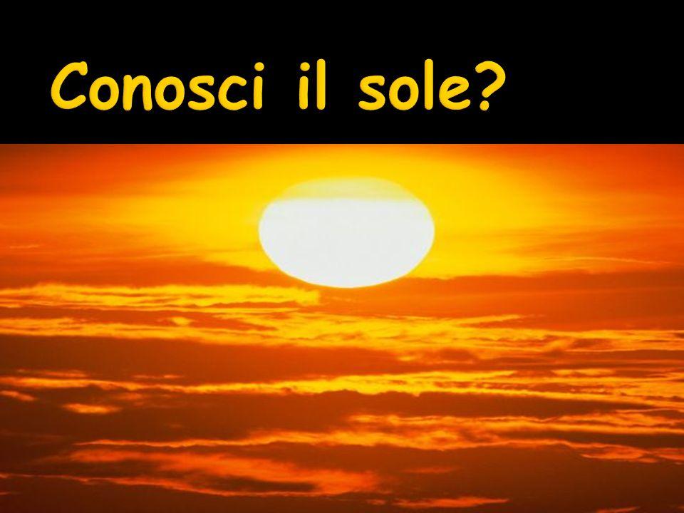 Conosci il sole
