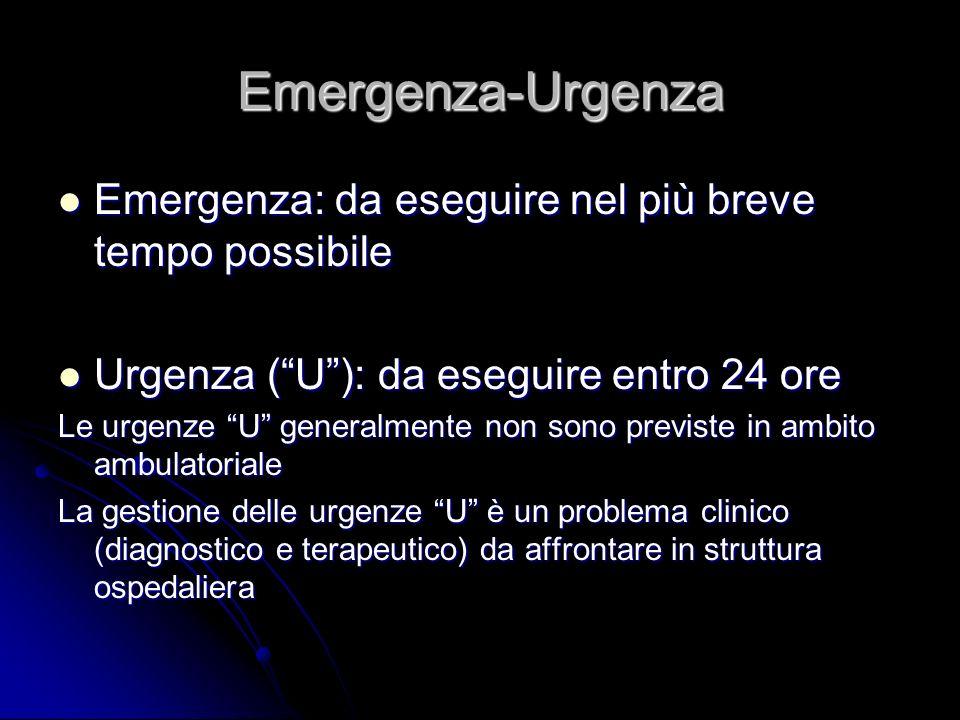 Emergenza-Urgenza Emergenza: da eseguire nel più breve tempo possibile