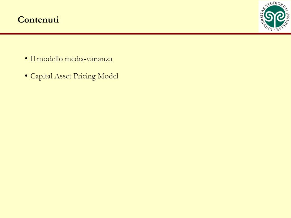 Contenuti Il modello media-varianza Capital Asset Pricing Model