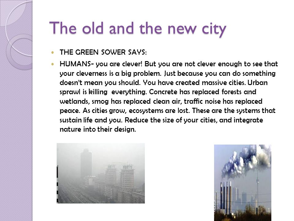 The old and the new city THE GREEN SOWER SAYS: