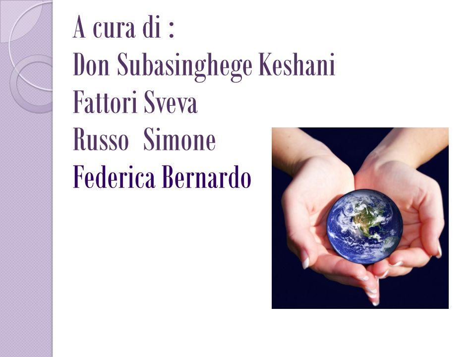 A cura di : Don Subasinghege Keshani Fattori Sveva Russo Simone Federica Bernardo