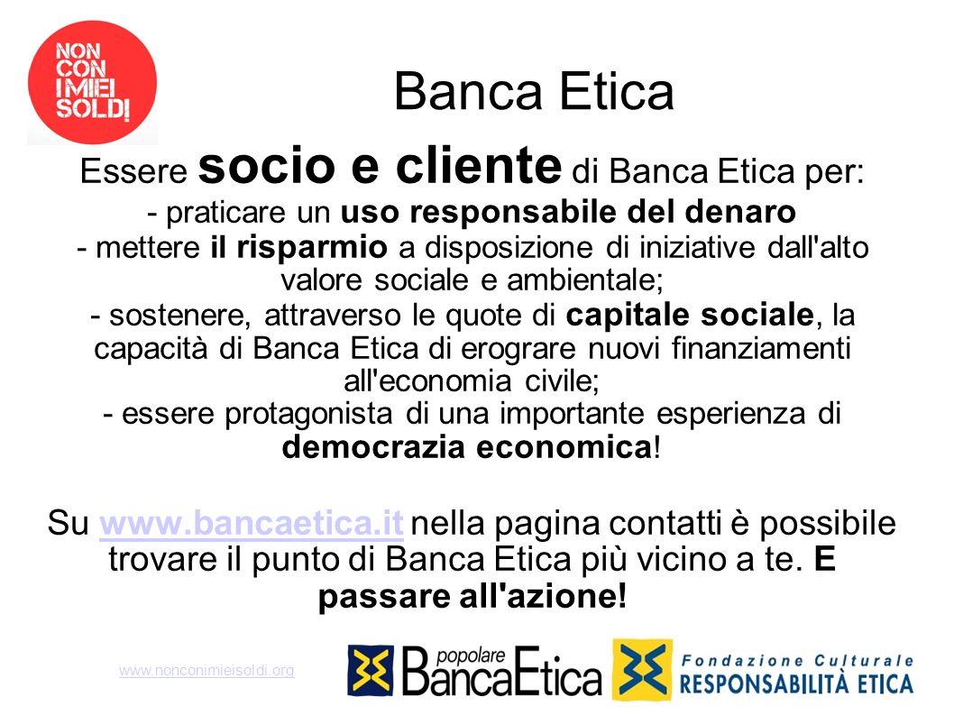 Banca Etica Essere socio e cliente di Banca Etica per:
