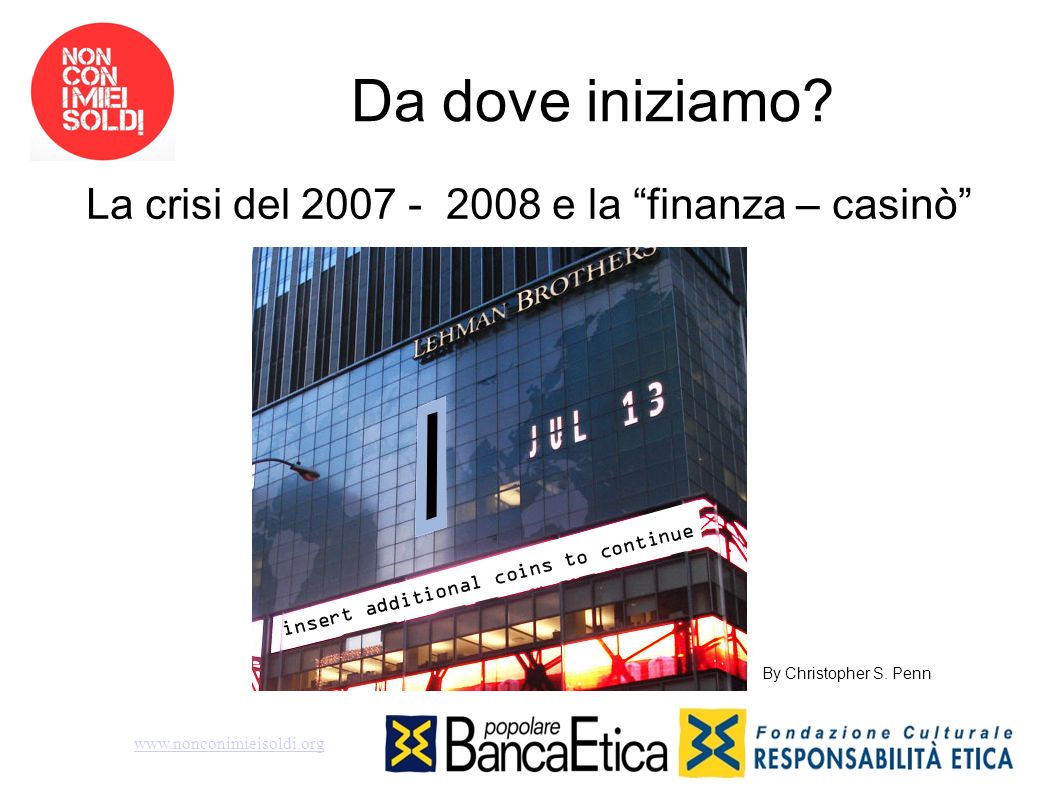 La crisi del 2007 - 2008 e la finanza – casinò