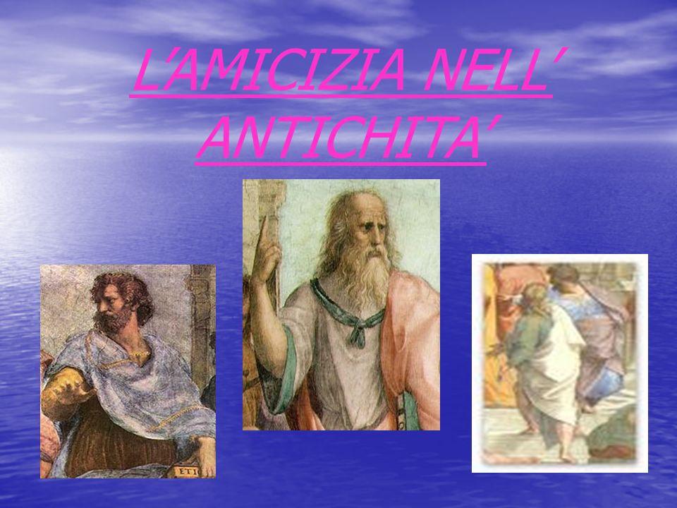 L'AMICIZIA NELL' ANTICHITA'