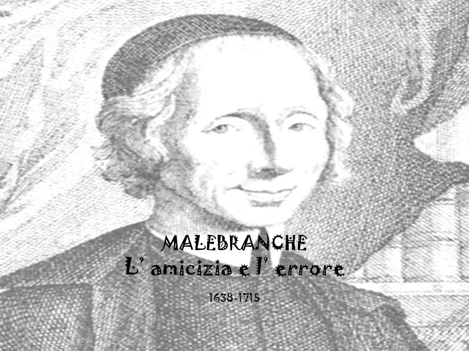 MALEBRANCHE L' amicizia e l' errore 1638-1715