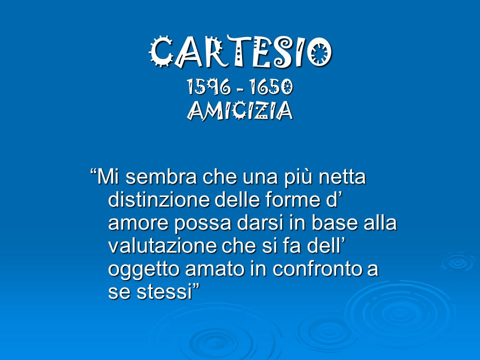 CARTESIO 1596 - 1650 AMICIZIA