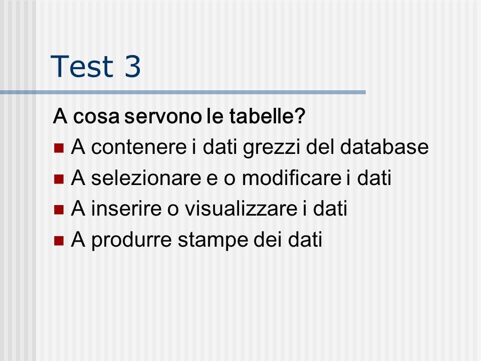 Test 3 A cosa servono le tabelle