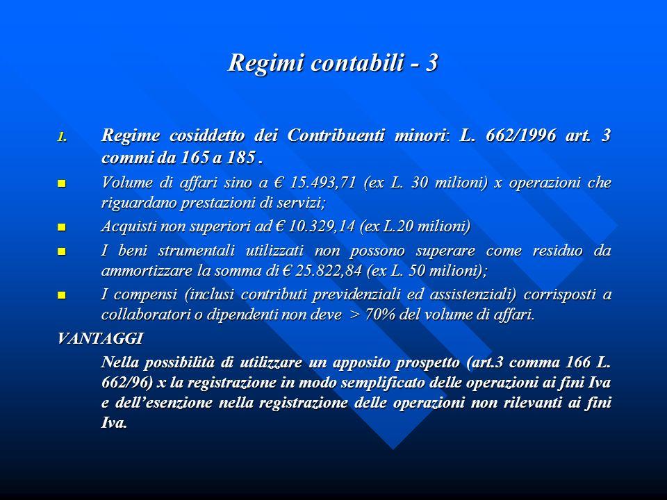 Regimi contabili - 3Regime cosiddetto dei Contribuenti minori: L. 662/1996 art. 3 commi da 165 a 185 .