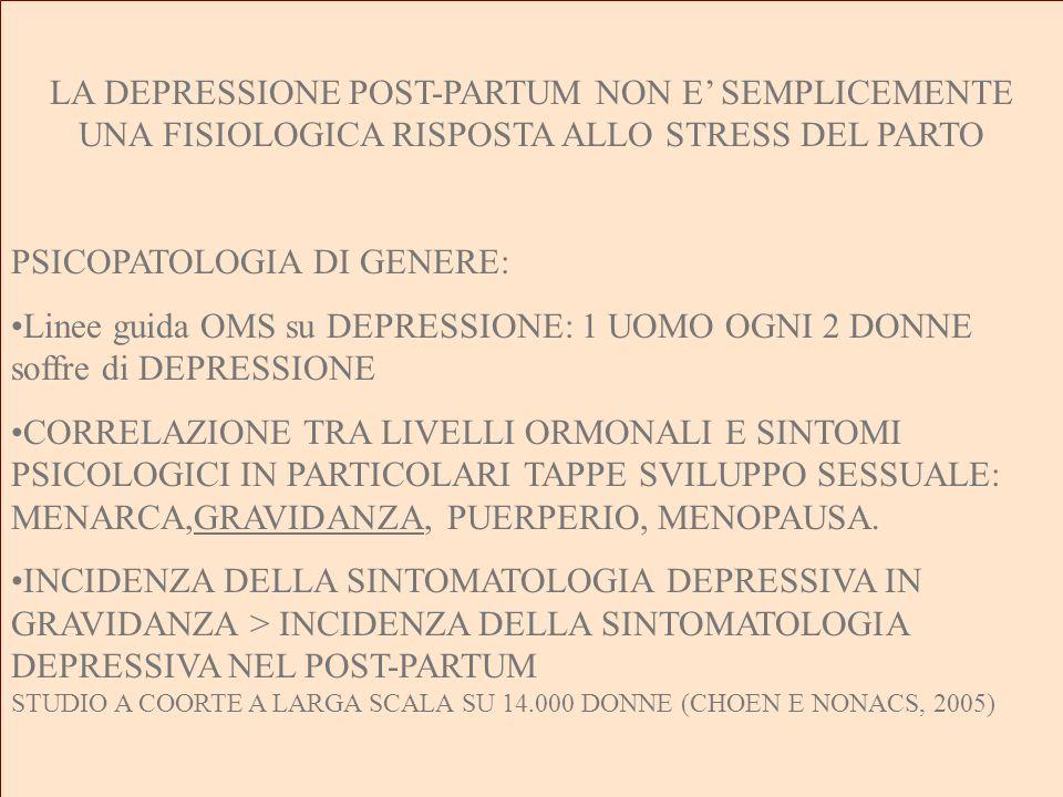 LA DEPRESSIONE POST-PARTUM NON E' SEMPLICEMENTE UNA FISIOLOGICA RISPOSTA ALLO STRESS DEL PARTO