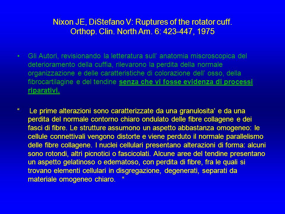 Nixon JE, DiStefano V: Ruptures of the rotator cuff. Orthop. Clin