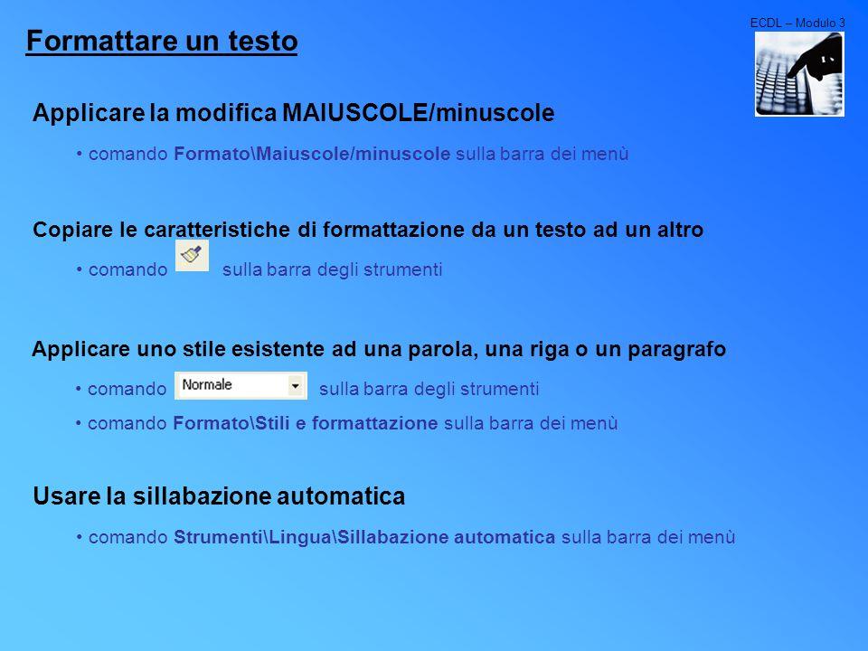 Formattare un testo Applicare la modifica MAIUSCOLE/minuscole