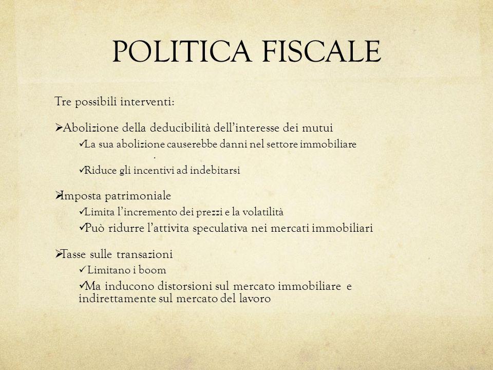 POLITICA FISCALE Tre possibili interventi: