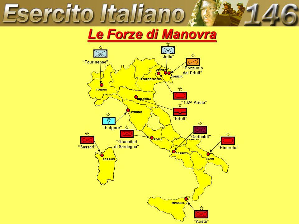 Le Forze di Manovra Julia Taurinense Pozzuolo. del Friuli UDINE. GORIZIA. PORDENONE. TORINO.
