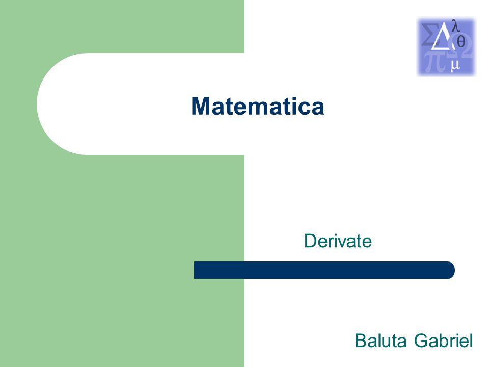 Matematica Derivate Baluta Gabriel SCHEDA PRESENTAZIONE Matematica