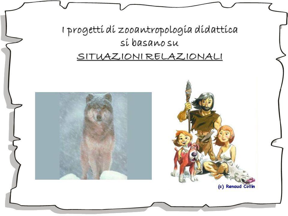 I progetti di zooantropologia didattica SITUAZIONI RELAZIONALI