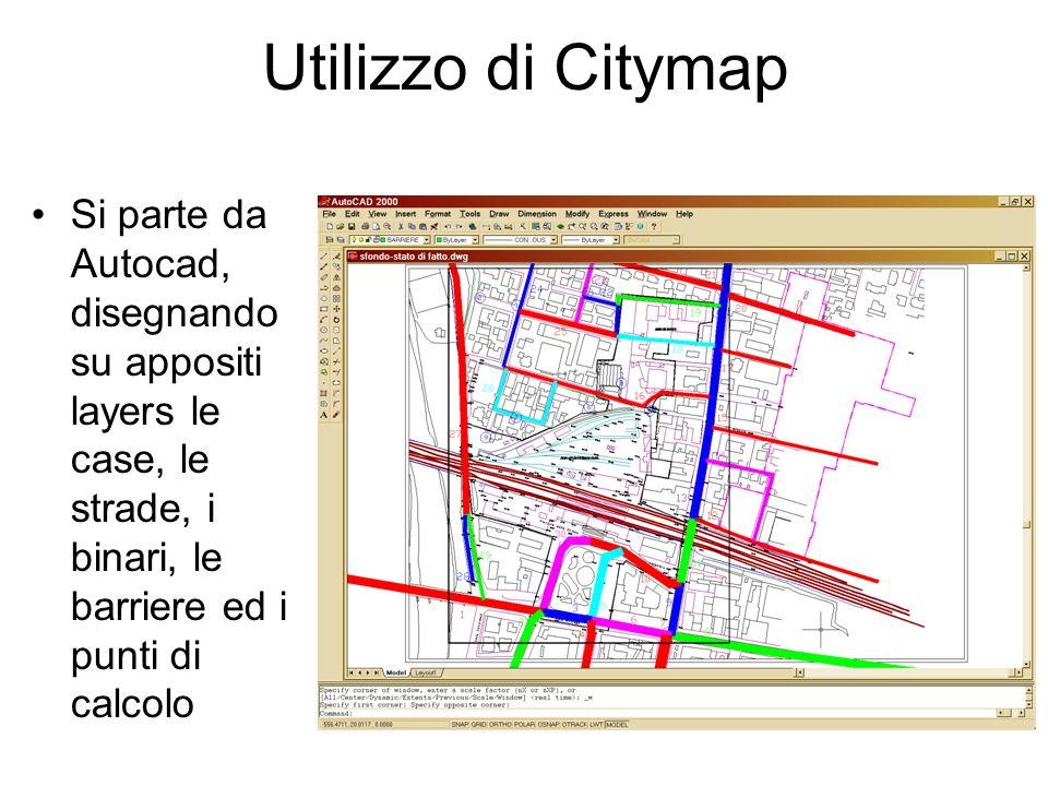 Utilizzo di Citymap Si parte da Autocad, disegnando su appositi layers le case, le strade, i binari, le barriere ed i punti di calcolo.