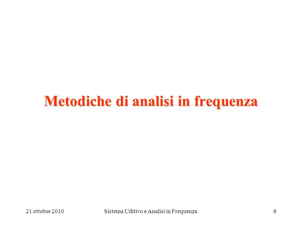 Metodiche di analisi in frequenza