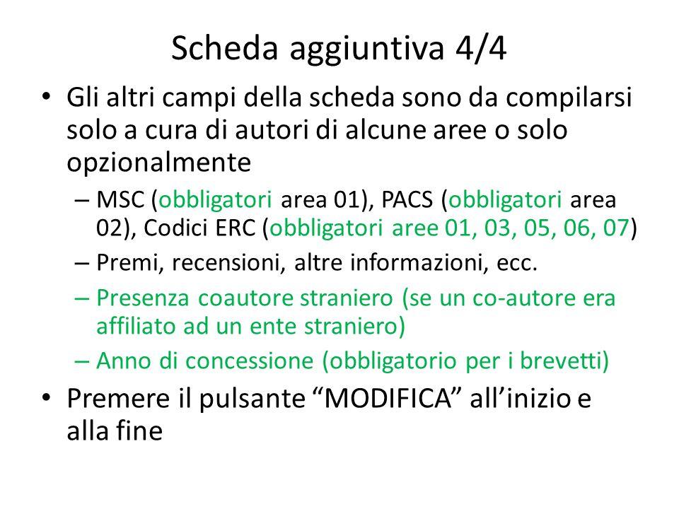 Scheda aggiuntiva 4/4 Gli altri campi della scheda sono da compilarsi solo a cura di autori di alcune aree o solo opzionalmente.