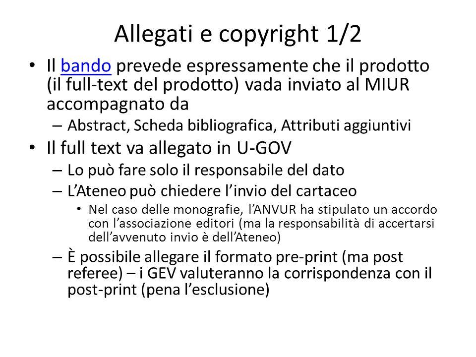 Allegati e copyright 1/2 Il bando prevede espressamente che il prodotto (il full-text del prodotto) vada inviato al MIUR accompagnato da.