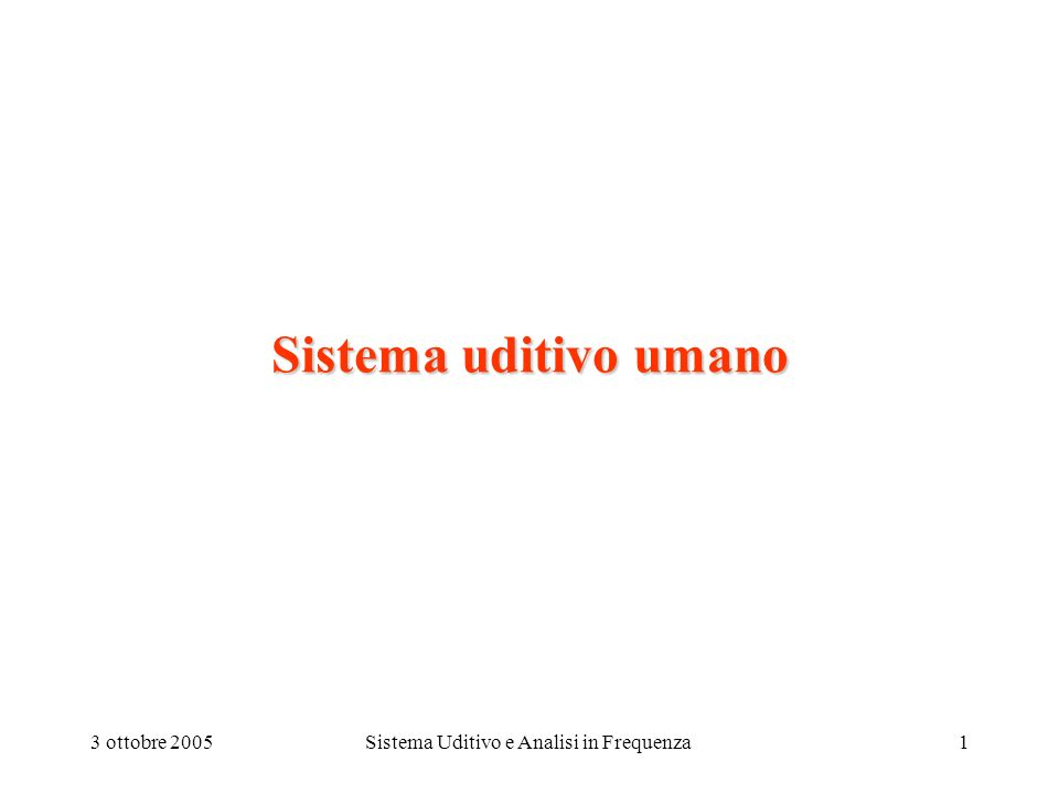 Sistema Uditivo e Analisi in Frequenza