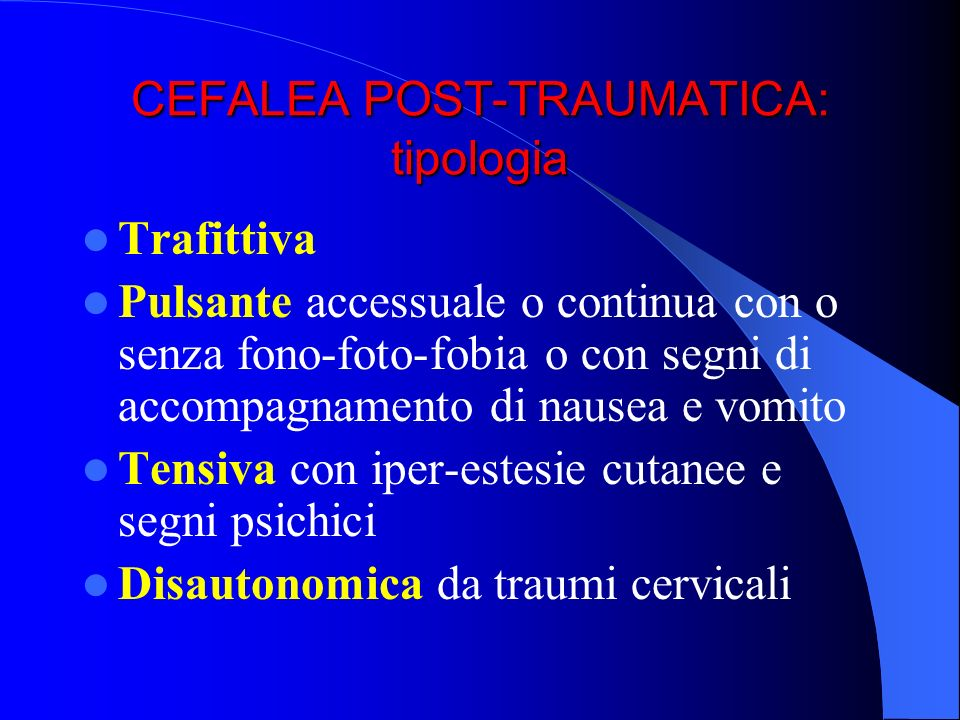 CEFALEA POST-TRAUMATICA: tipologia
