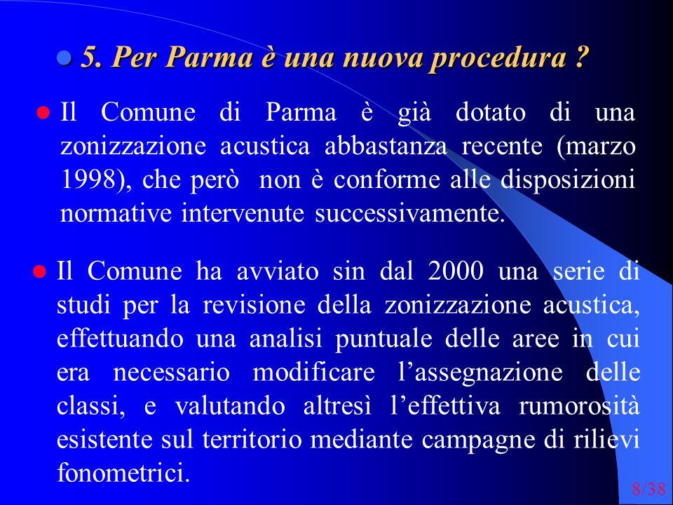 5. Per Parma è una nuova procedura