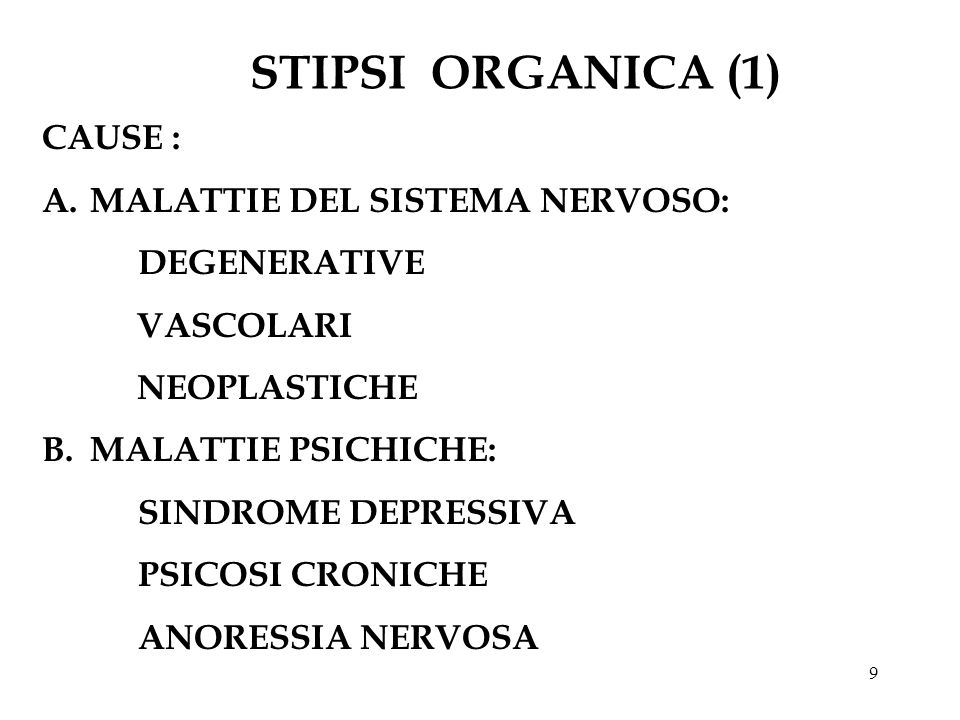 STIPSI ORGANICA (1) CAUSE : A. MALATTIE DEL SISTEMA NERVOSO: