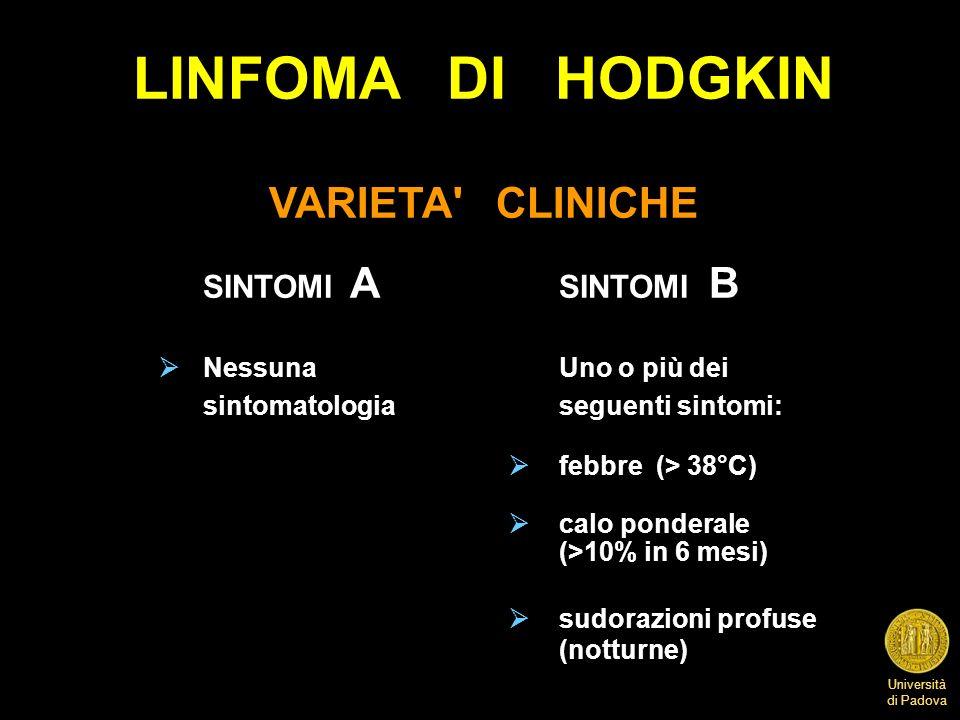 LINFOMA DI HODGKIN VARIETA CLINICHE sintomatologia seguenti sintomi: