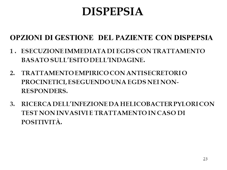 DISPEPSIA OPZIONI DI GESTIONE DEL PAZIENTE CON DISPEPSIA