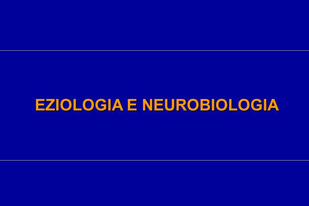 EZIOLOGIA E NEUROBIOLOGIA