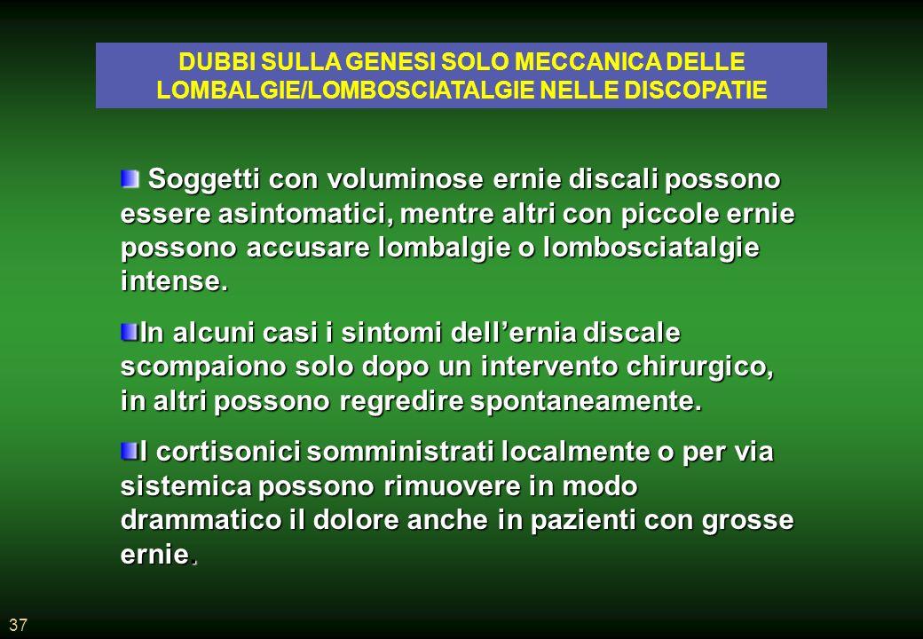 DUBBI SULLA GENESI SOLO MECCANICA DELLE LOMBALGIE/LOMBOSCIATALGIE NELLE DISCOPATIE