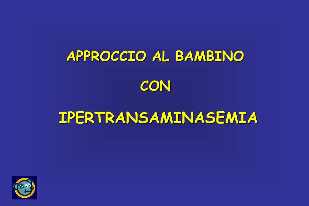 APPROCCIO AL BAMBINO CON IPERTRANSAMINASEMIA