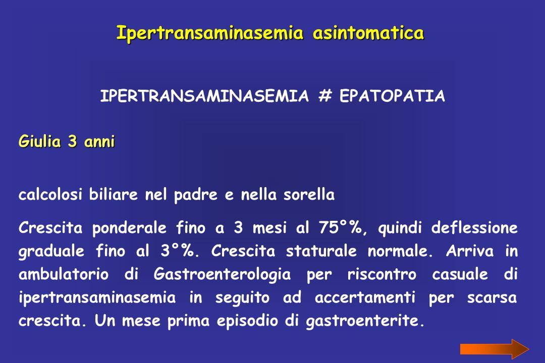 Ipertransaminasemia asintomatica IPERTRANSAMINASEMIA # EPATOPATIA