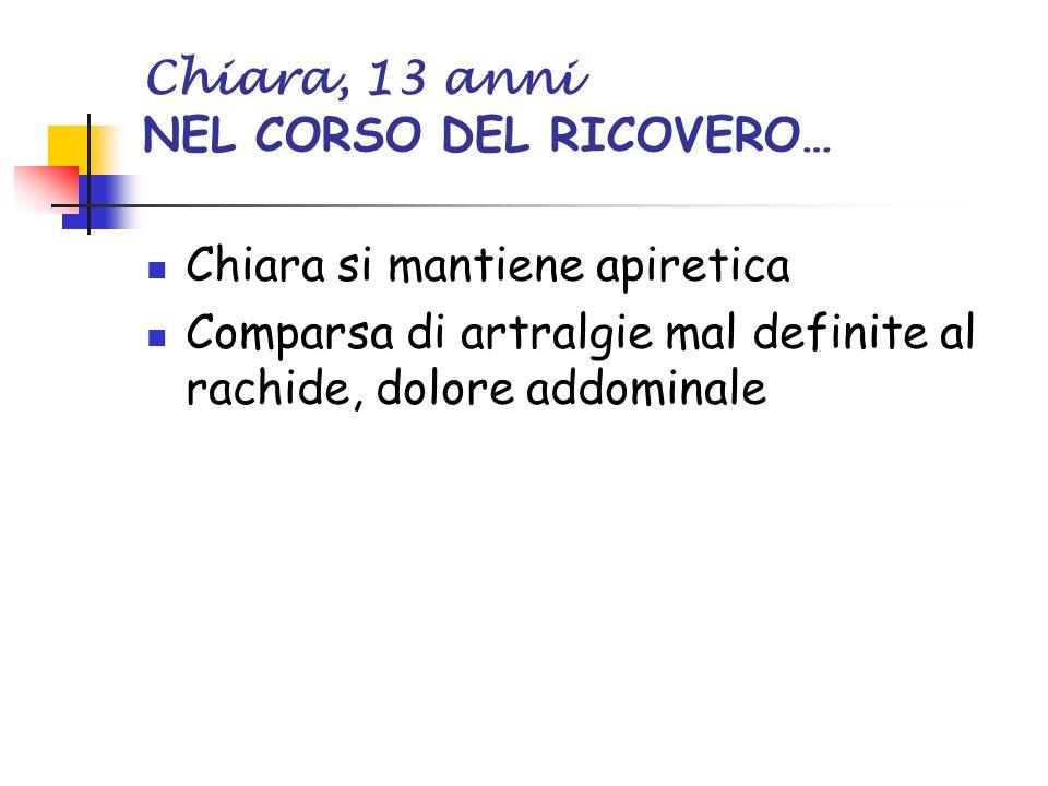 Chiara, 13 anni NEL CORSO DEL RICOVERO…