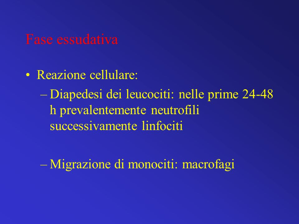 Fase essudativa Reazione cellulare: