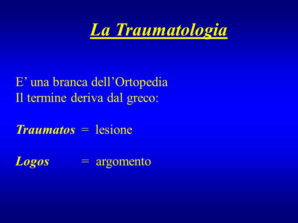 La Traumatologia E' una branca dell'Ortopedia