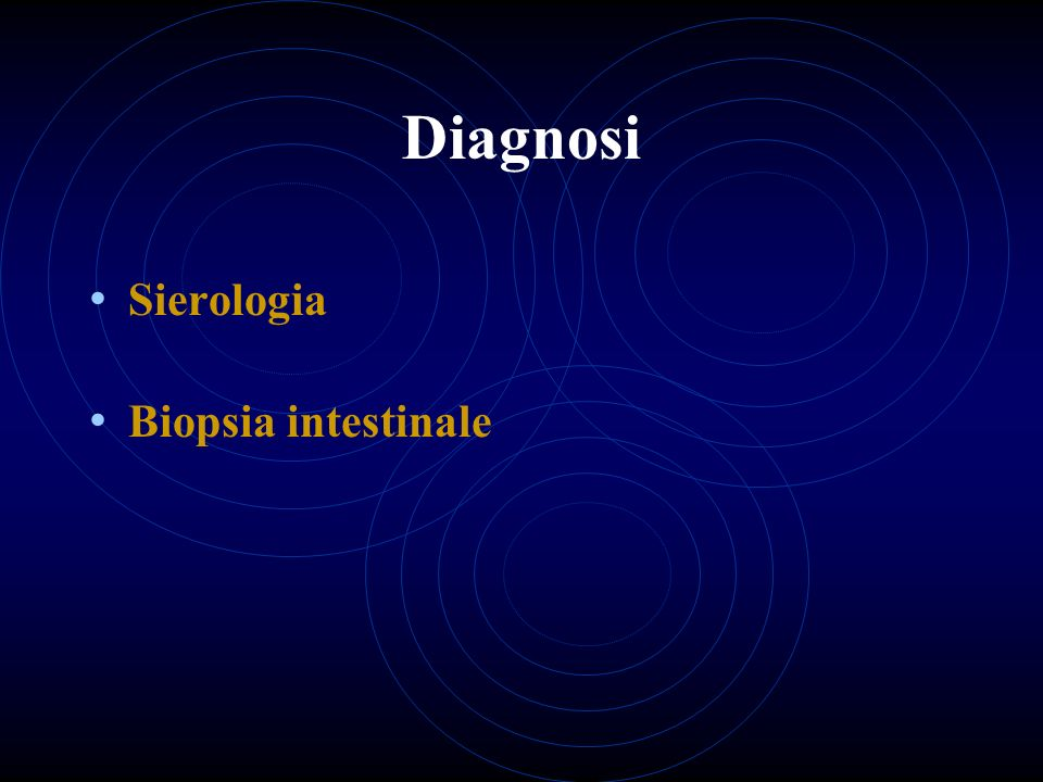 Diagnosi Sierologia Biopsia intestinale
