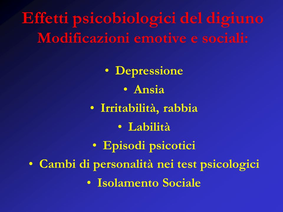 Effetti psicobiologici del digiuno Modificazioni emotive e sociali: