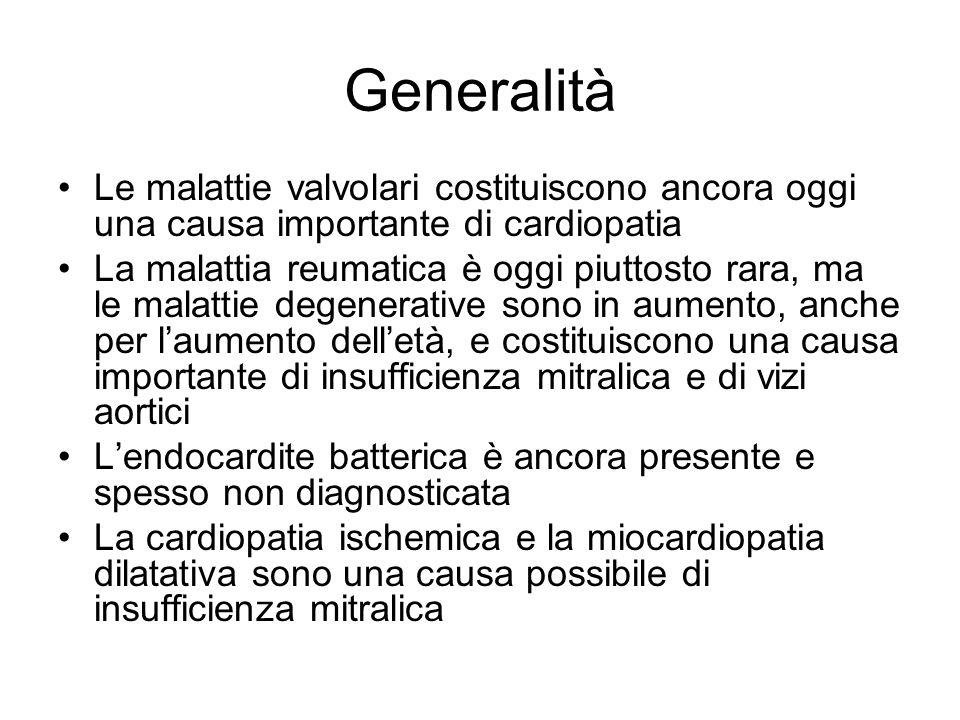 Generalità Le malattie valvolari costituiscono ancora oggi una causa importante di cardiopatia.