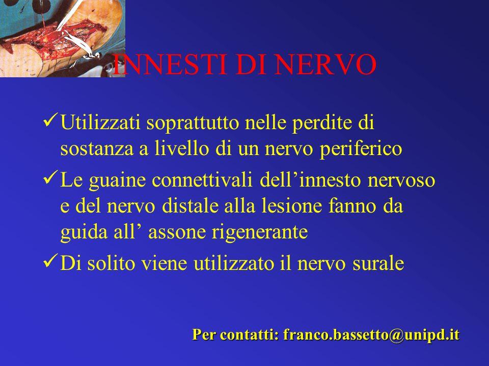 INNESTI DI NERVO Utilizzati soprattutto nelle perdite di sostanza a livello di un nervo periferico.