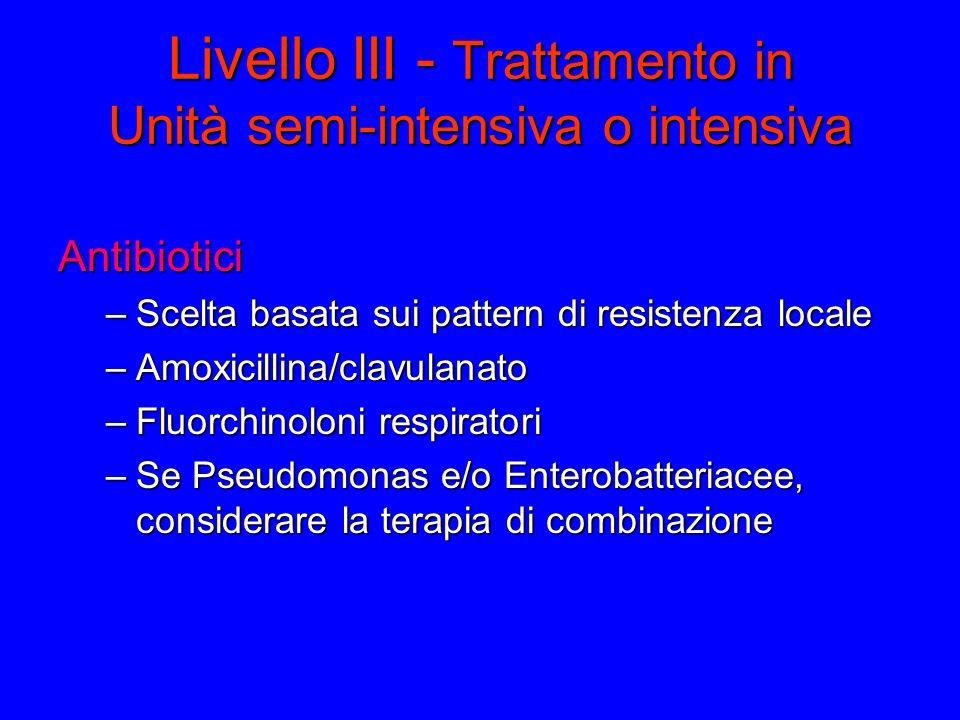 Livello III - Trattamento in Unità semi-intensiva o intensiva