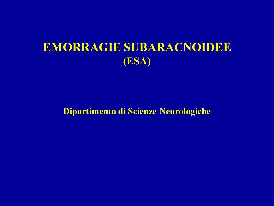 EMORRAGIE SUBARACNOIDEE Dipartimento di Scienze Neurologiche