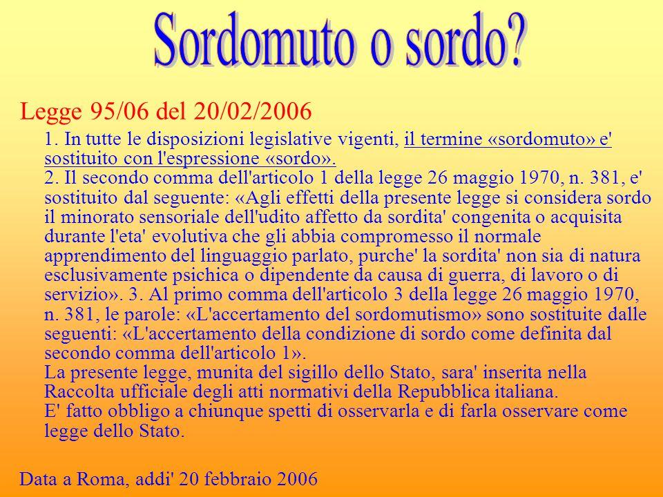 Sordomuto o sordo Legge 95/06 del 20/02/2006