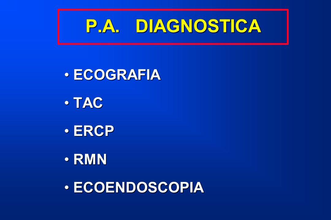 P.A. DIAGNOSTICA ECOGRAFIA TAC ERCP RMN ECOENDOSCOPIA