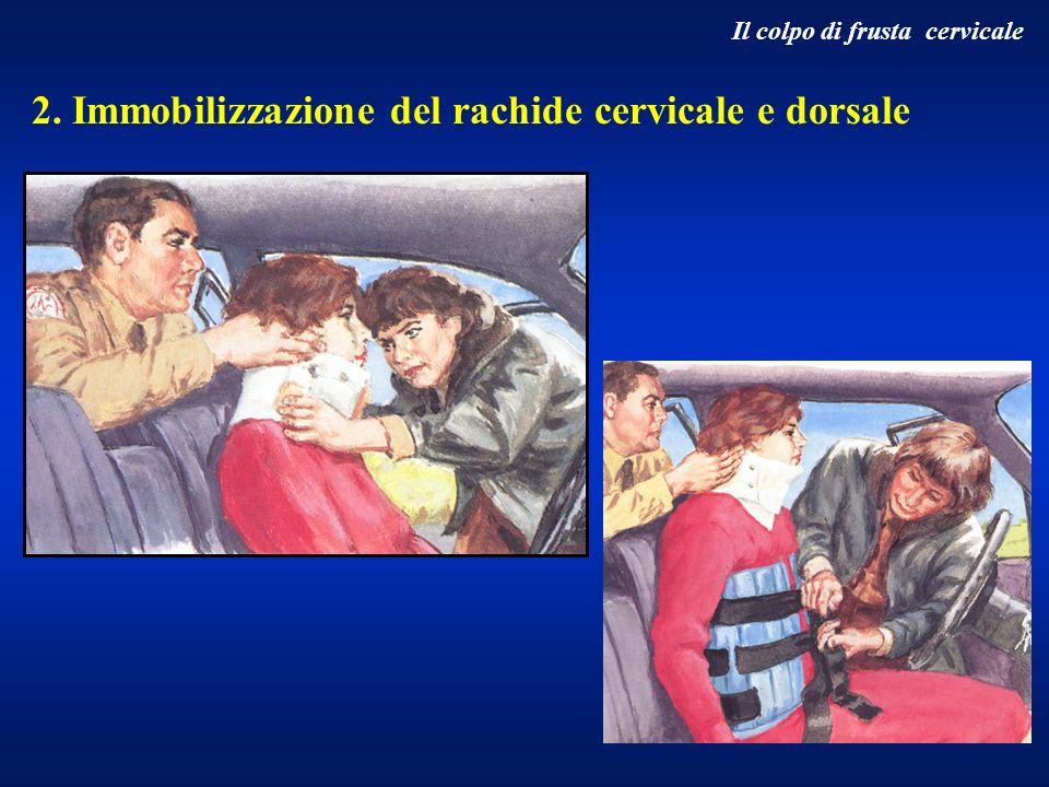 2. Immobilizzazione del rachide cervicale e dorsale