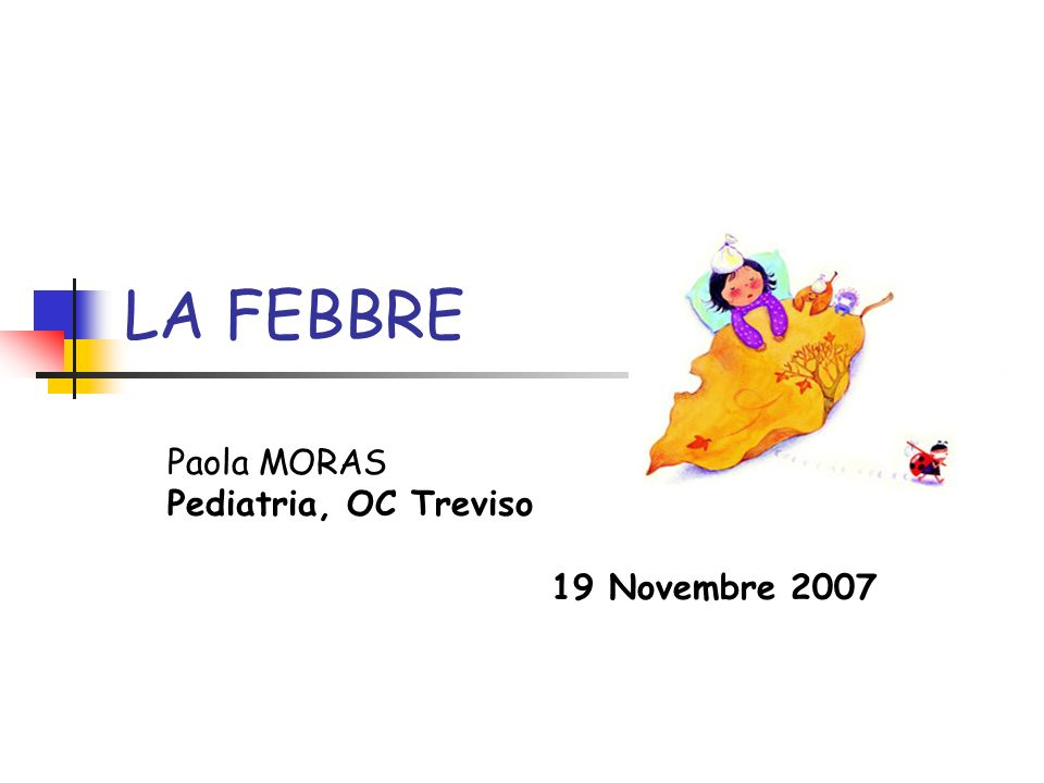 Paola MORAS Pediatria, OC Treviso 19 Novembre 2007