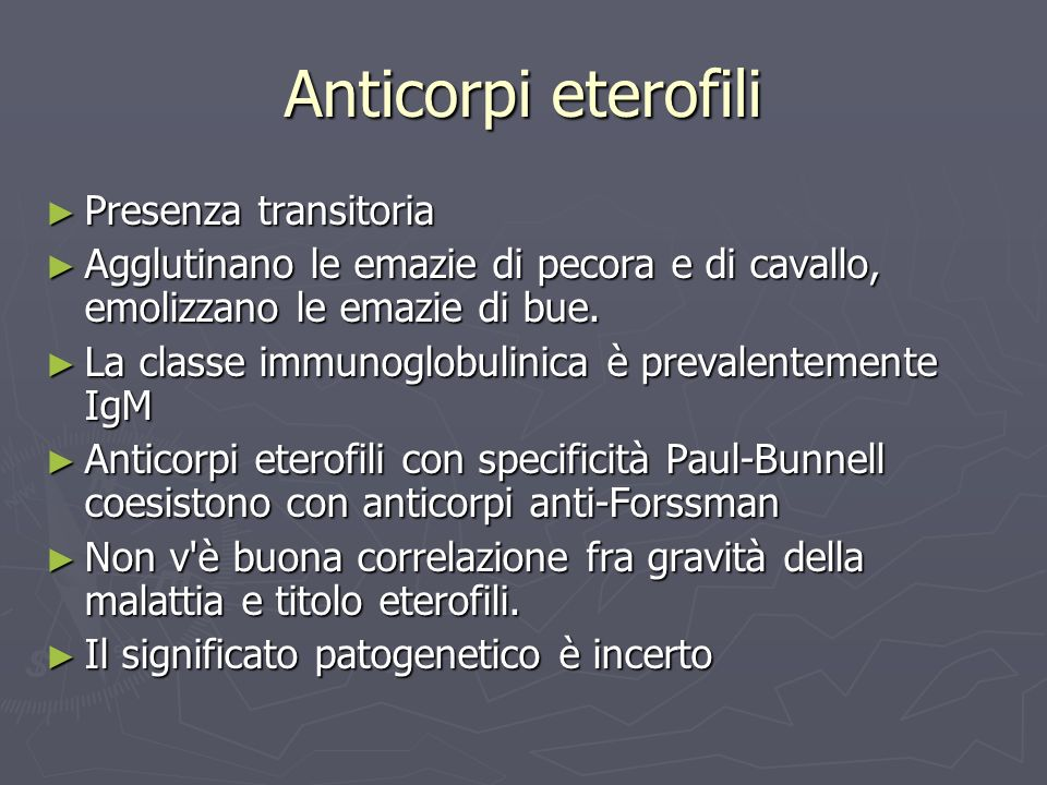 Anticorpi eterofili Presenza transitoria