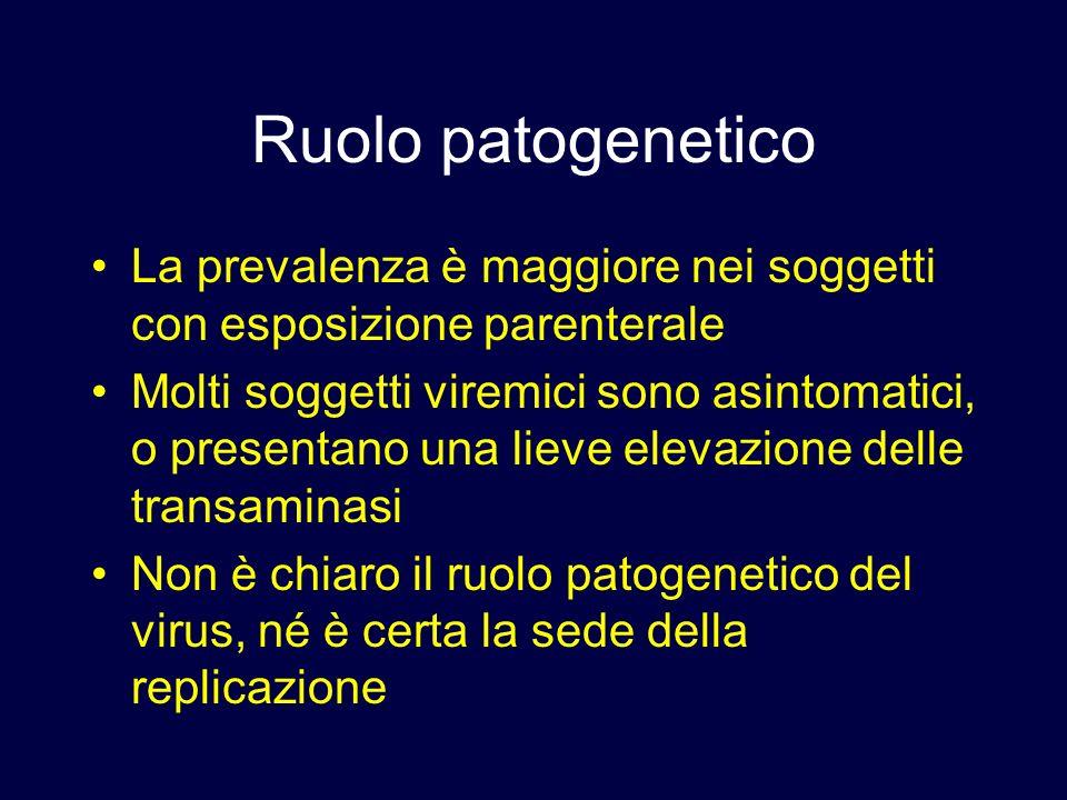 Ruolo patogeneticoLa prevalenza è maggiore nei soggetti con esposizione parenterale.
