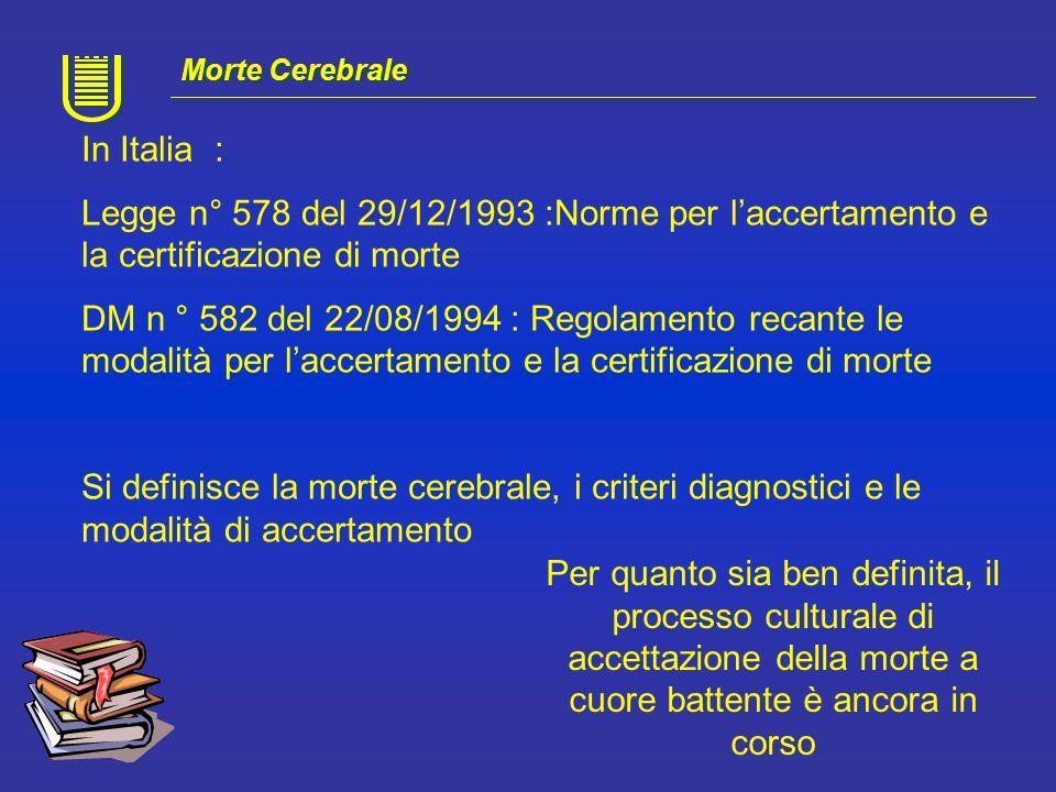Morte Cerebrale In Italia : Legge n° 578 del 29/12/1993 :Norme per l'accertamento e la certificazione di morte.