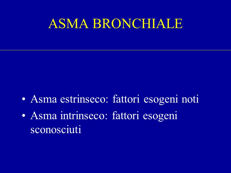 ASMA BRONCHIALE Asma estrinseco: fattori esogeni noti